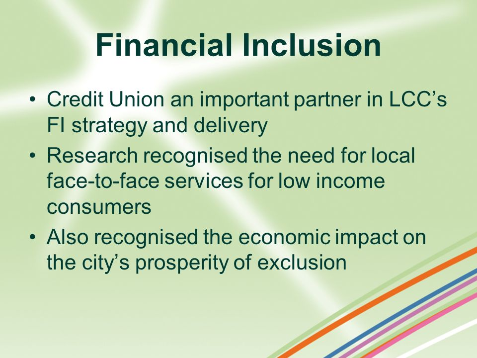 Financial Inclusion Credit Union an important partner in LCC's FI strategy and delivery.