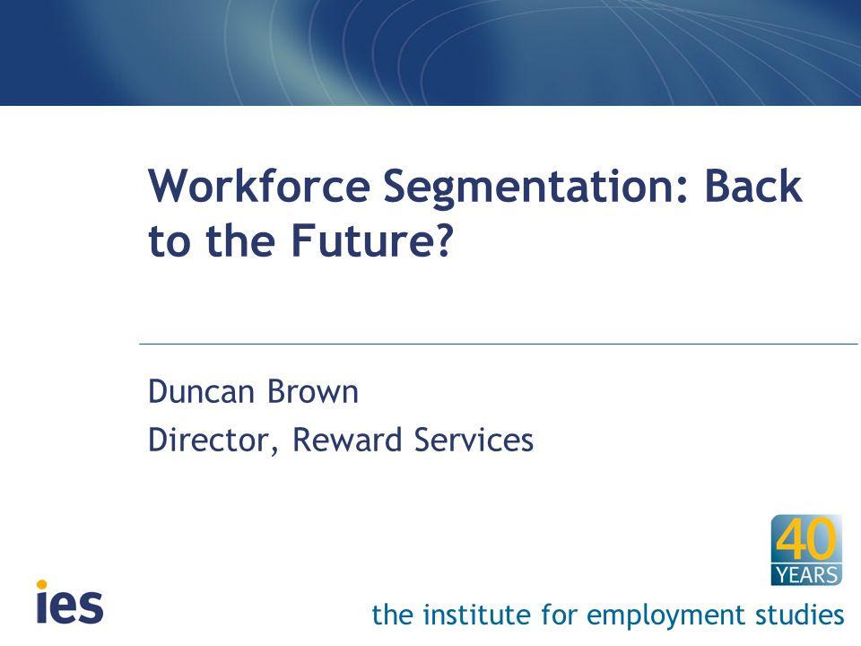Workforce Segmentation: Back to the Future