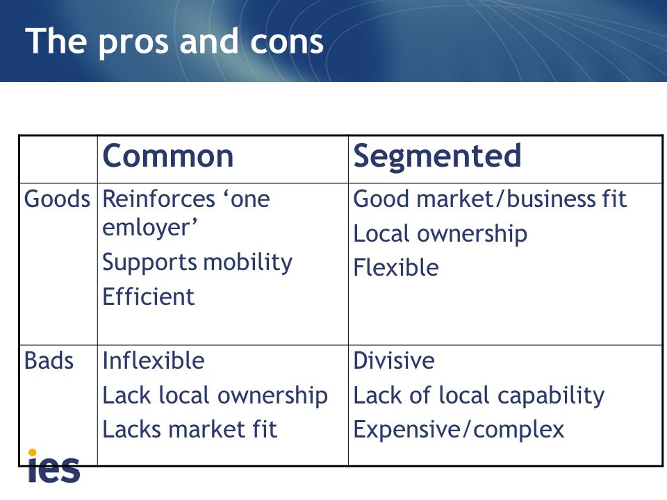 The pros and cons Common Segmented Goods Reinforces 'one emloyer'