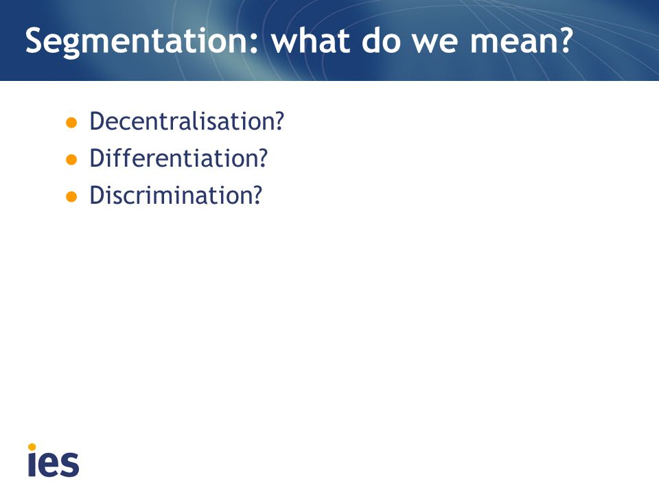 Segmentation: what do we mean