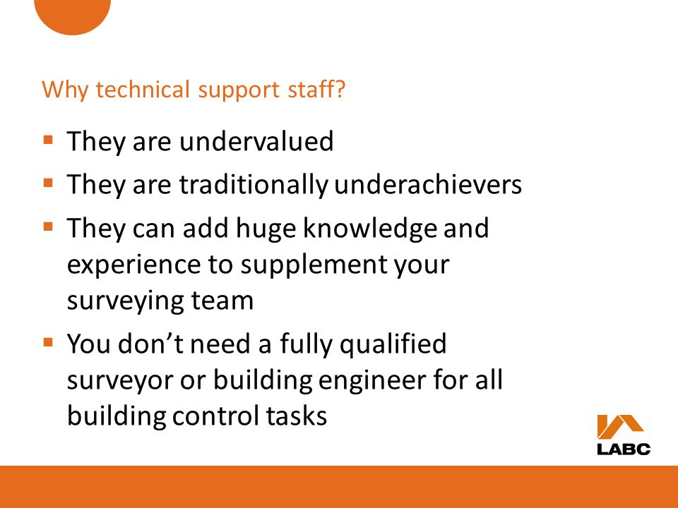 Why technical support staff