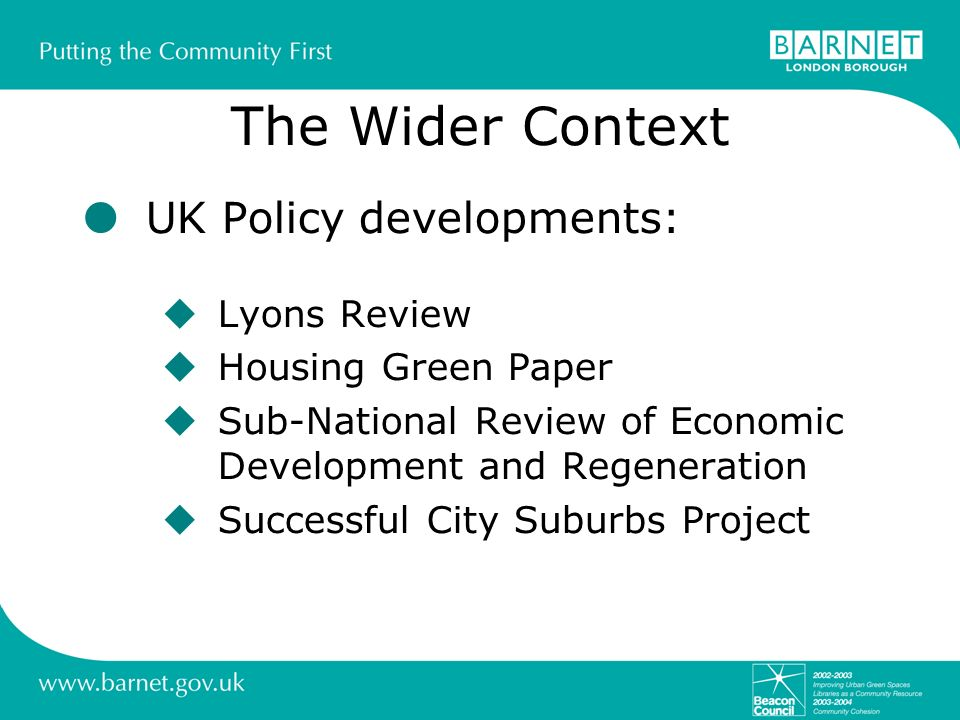 The Wider Context UK Policy developments: Lyons Review