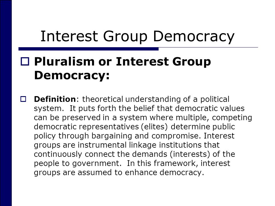 interest groups and democracy essay Our government experts must be cross-examined and asked if they have any interest in the demagogues take over and we are left in our mass democracy with groups.