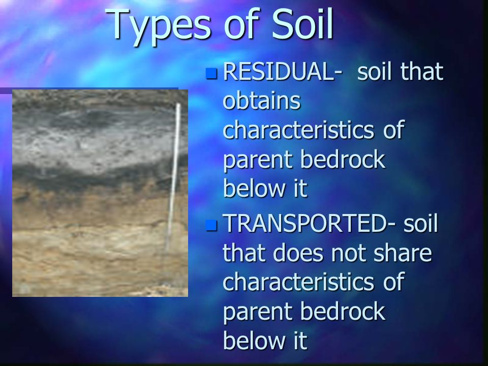 Weathering erosion soils and deposition and glaciers for What are the characteristics of soil