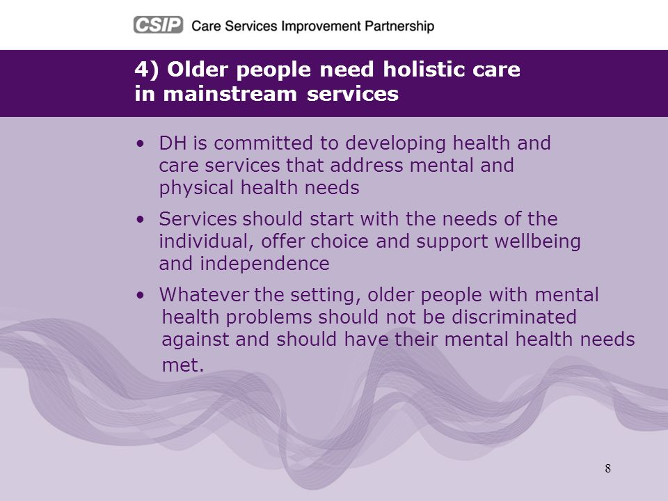 4) Older people need holistic care in mainstream services