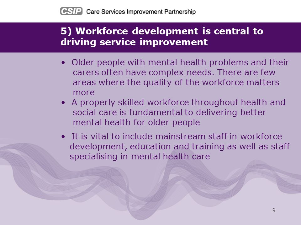 5) Workforce development is central to driving service improvement