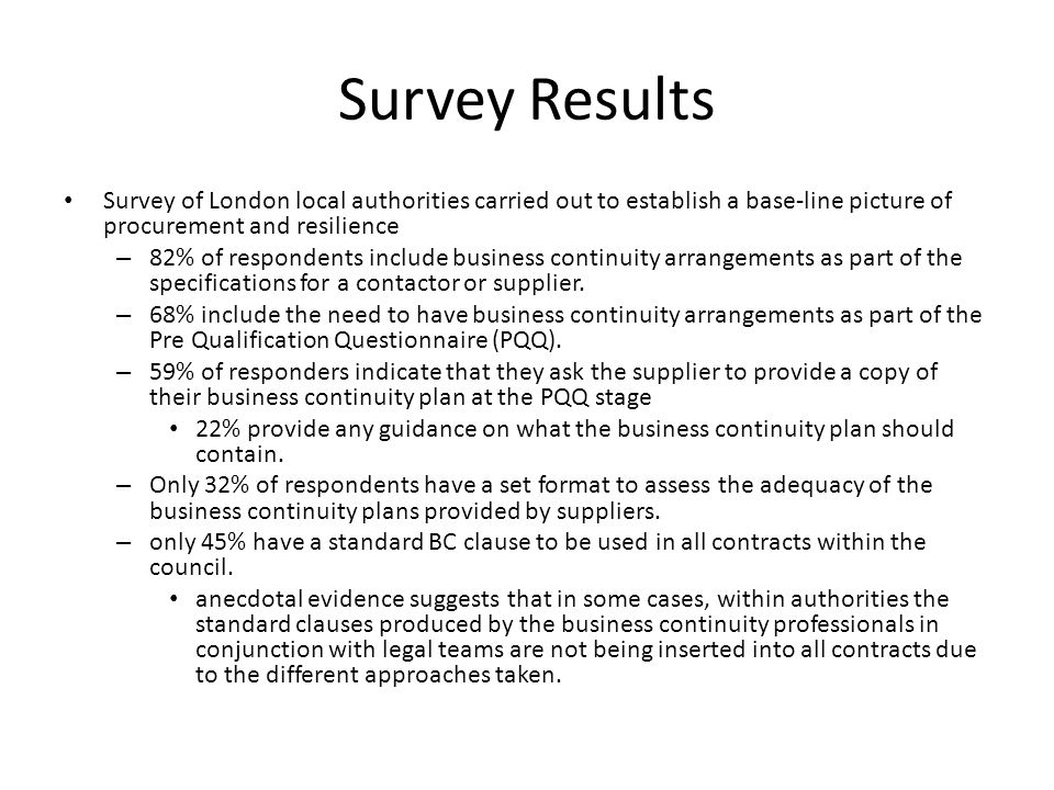 Survey Results Survey of London local authorities carried out to establish a base-line picture of procurement and resilience.