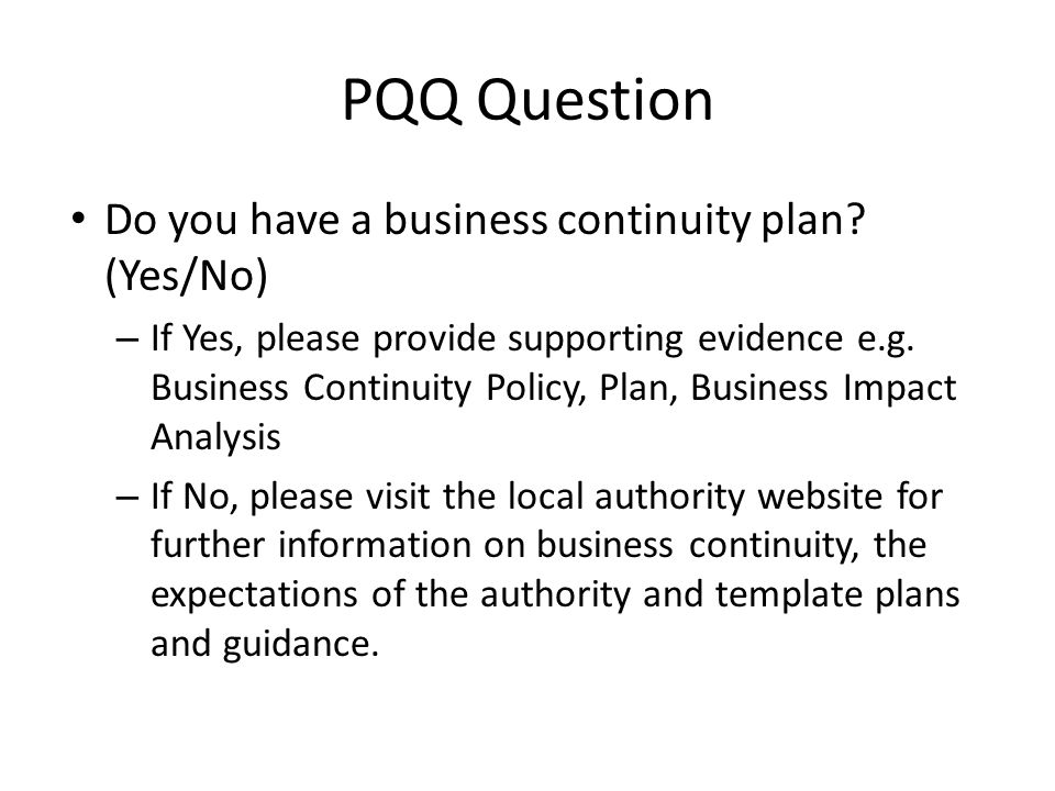 PQQ Question Do you have a business continuity plan (Yes/No)