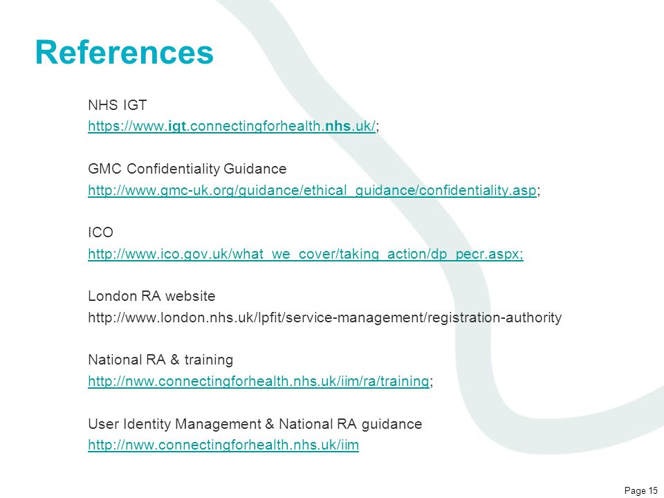 References NHS IGT https://www.igt.connectingforhealth.nhs.uk/;