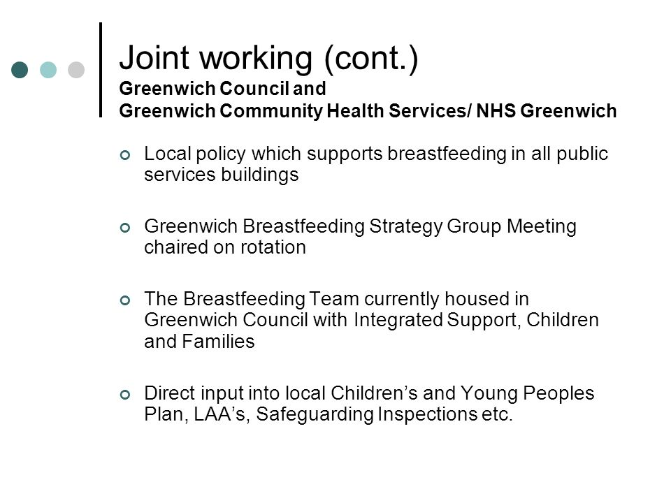 Joint working (cont.) Greenwich Council and Greenwich Community Health Services/ NHS Greenwich