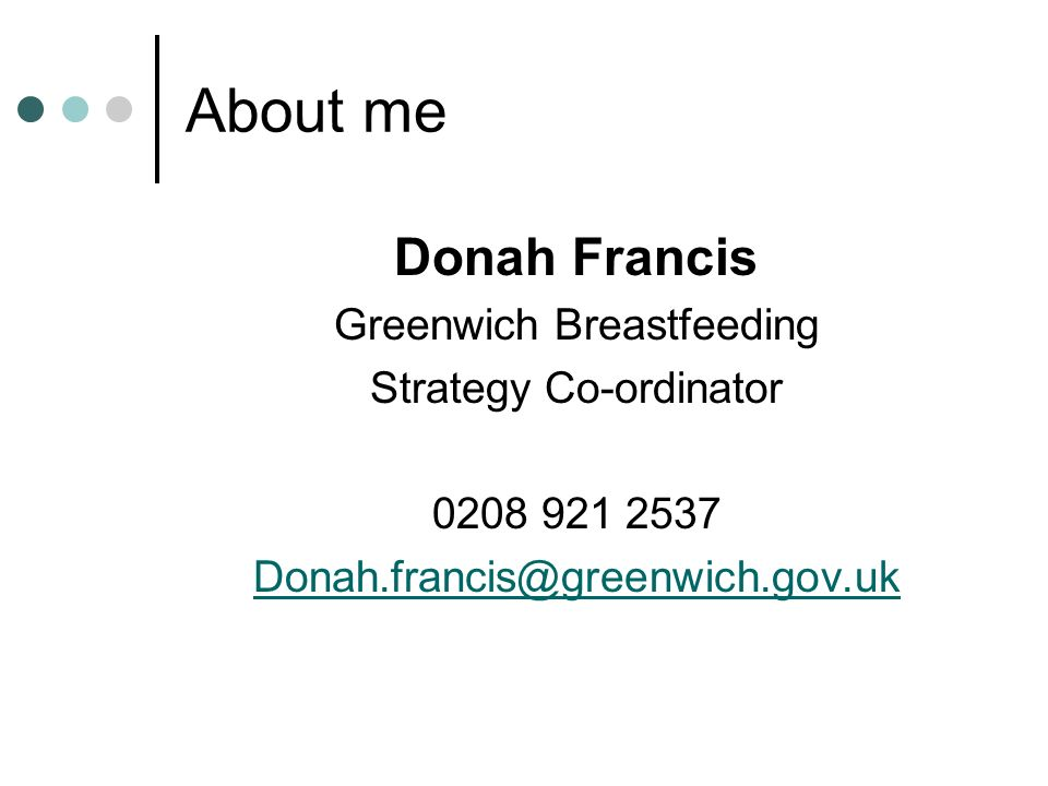 About me Donah Francis Greenwich Breastfeeding Strategy Co-ordinator