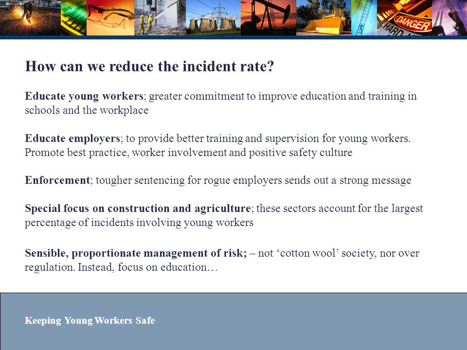 How can we reduce the incident rate