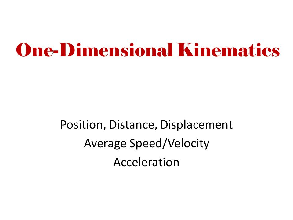 One-Dimensional Kinematics - ppt video online download