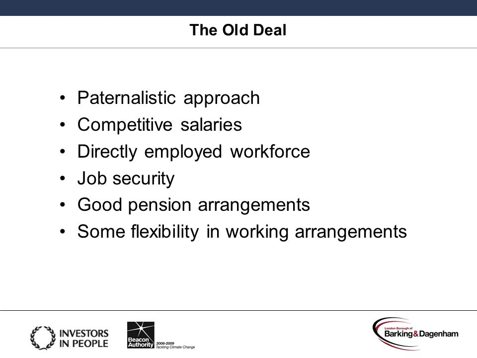 Paternalistic approach Competitive salaries