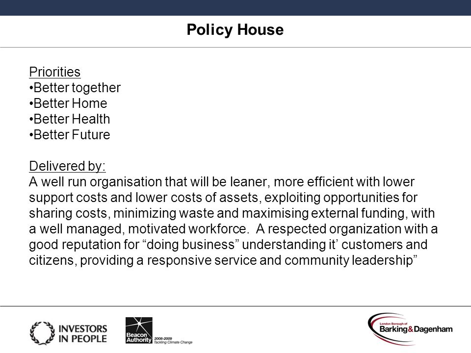 Policy House Priorities Better together Better Home Better Health