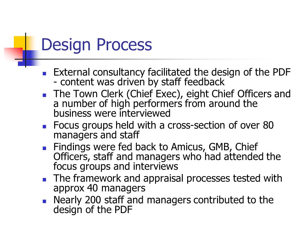 Design Process External consultancy facilitated the design of the PDF - content was driven by staff feedback.