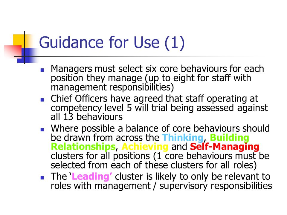 Guidance for Use (1) Managers must select six core behaviours for each position they manage (up to eight for staff with management responsibilities)