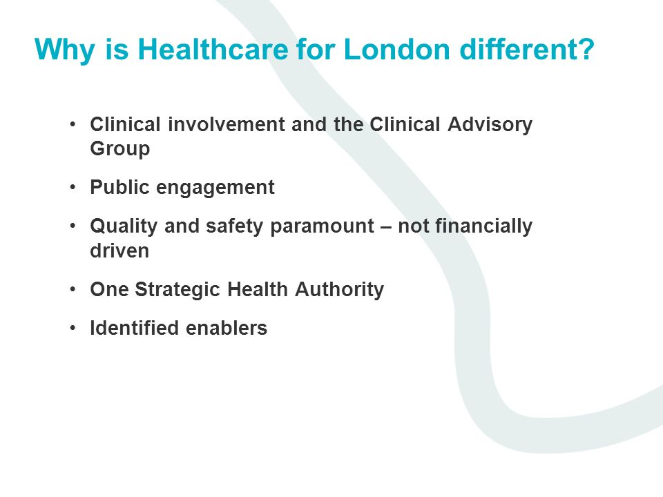 Why is Healthcare for London different