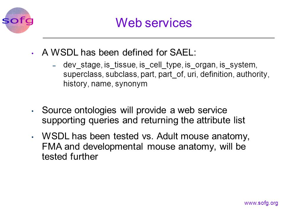 Web services A WSDL has been defined for SAEL: