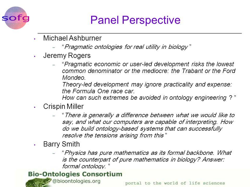 Panel Perspective Michael Ashburner Jeremy Rogers Crispin Miller