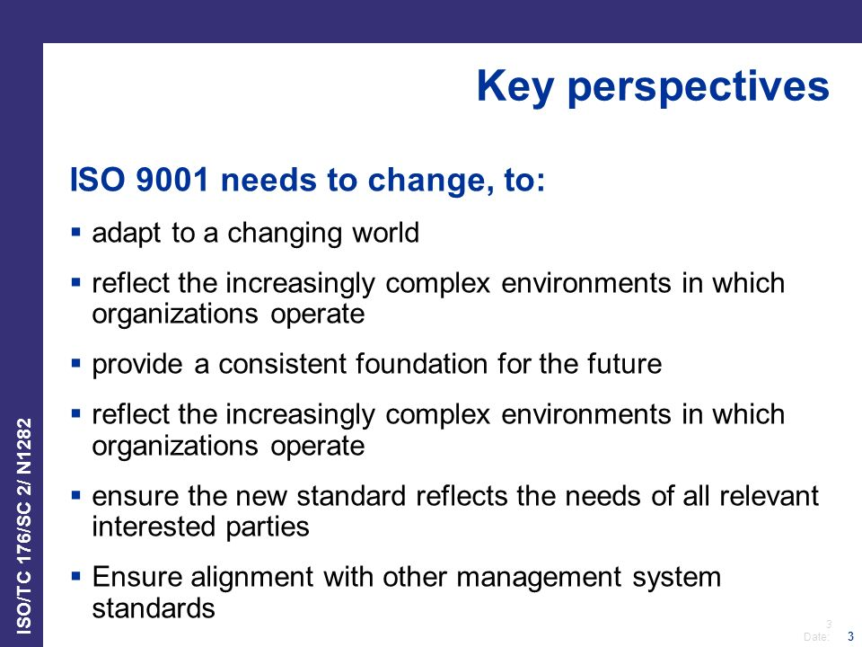 Key perspectives ISO 9001 needs to change, to: