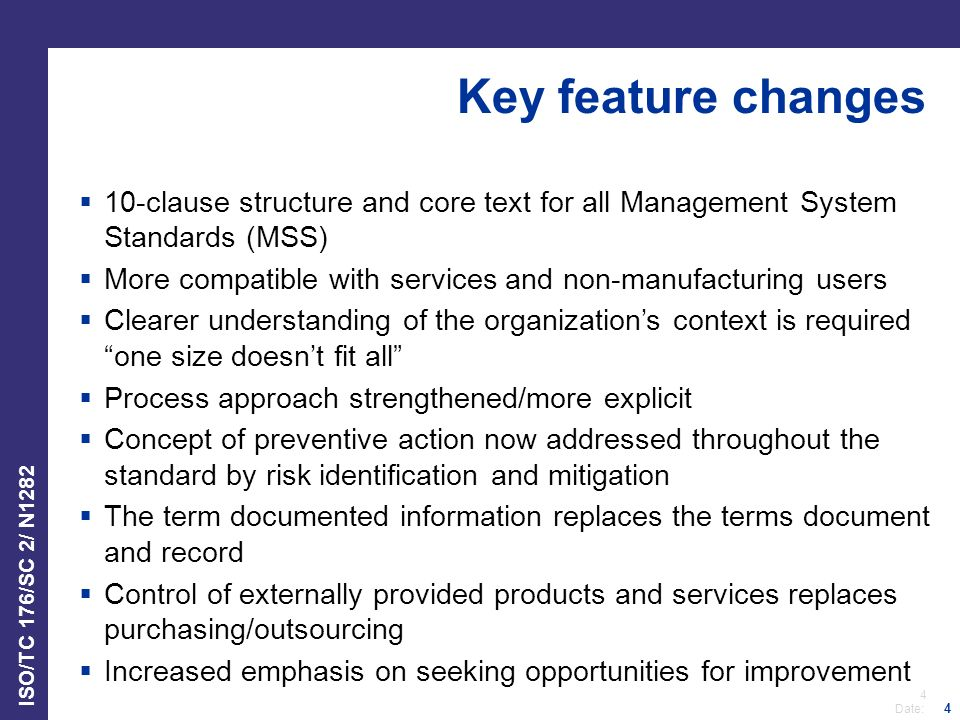 Key feature changes 10-clause structure and core text for all Management System Standards (MSS)