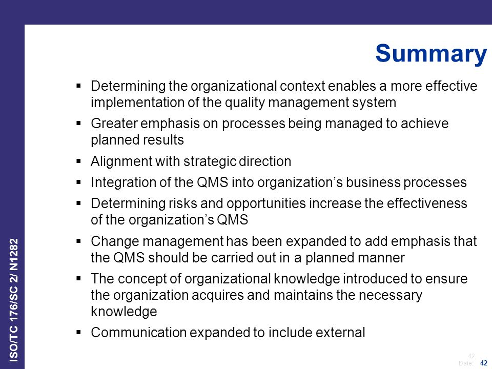 Summary Determining the organizational context enables a more effective implementation of the quality management system.