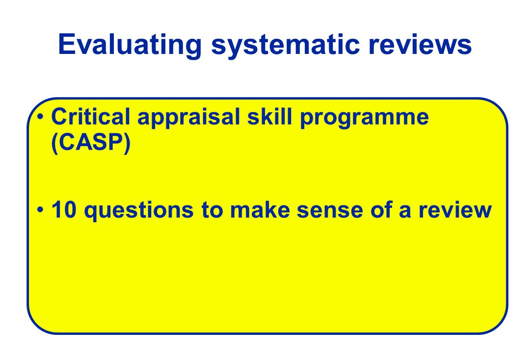 Evaluating systematic reviews
