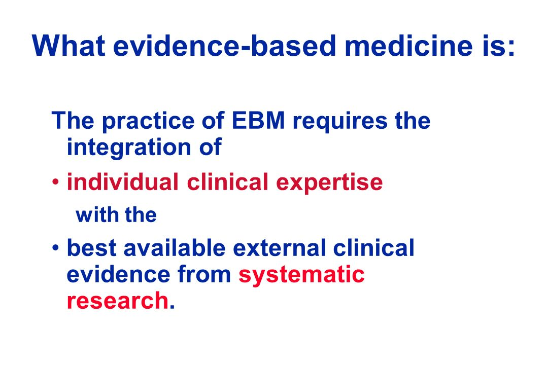 What evidence-based medicine is: