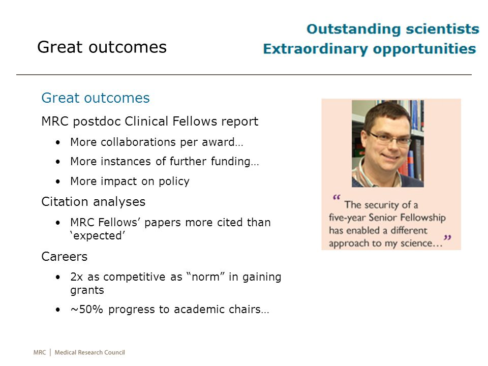 Great outcomes Great outcomes MRC postdoc Clinical Fellows report