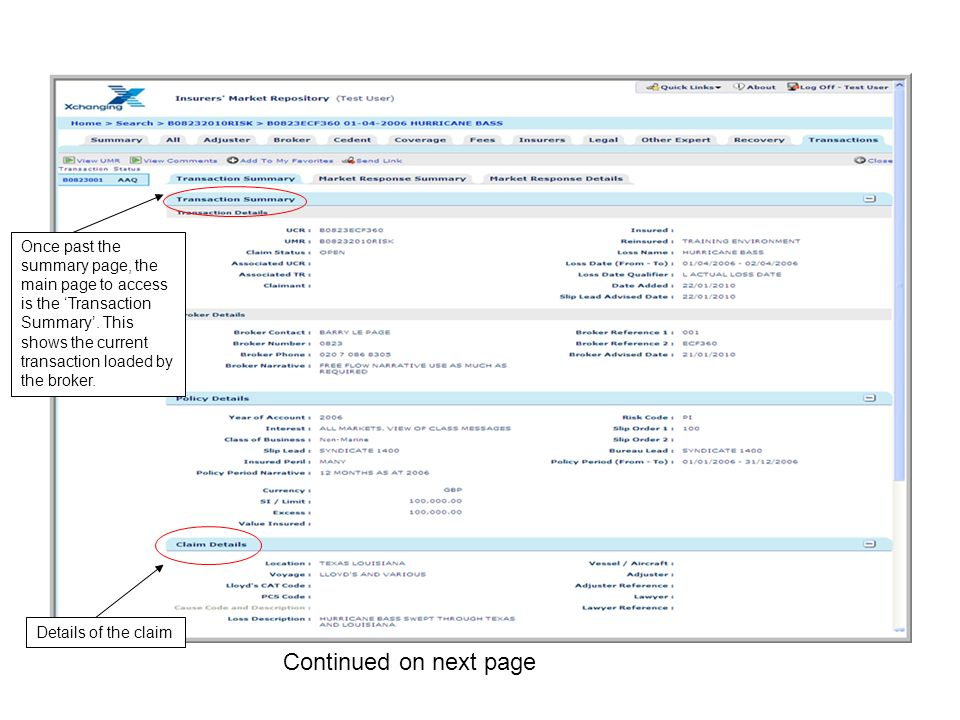 Once past the summary page, the main page to access is the 'Transaction Summary'. This shows the current transaction loaded by the broker.