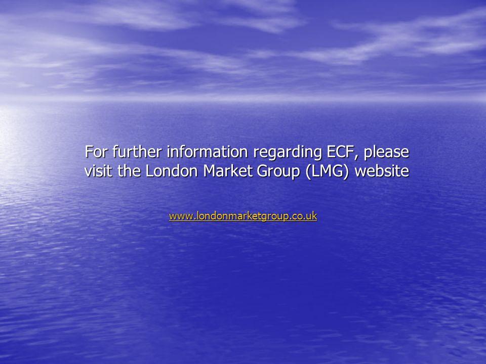 For further information regarding ECF, please visit the London Market Group (LMG) website