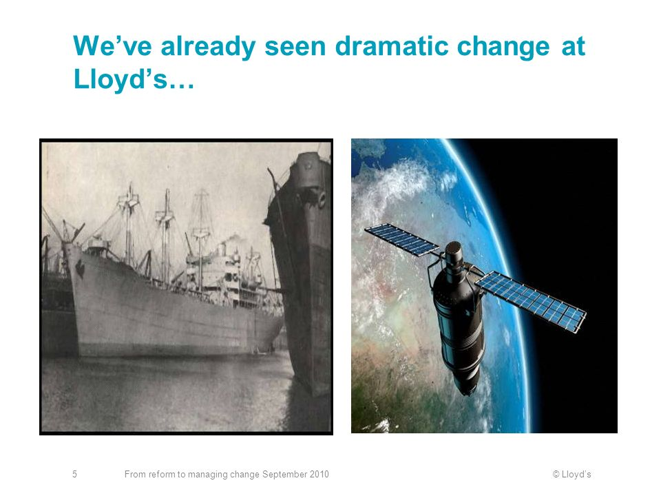 We've already seen dramatic change at Lloyd's…