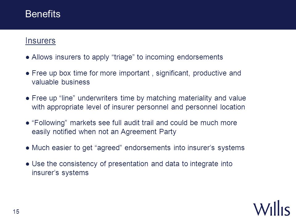 Benefits Insurers. Allows insurers to apply triage to incoming endorsements.
