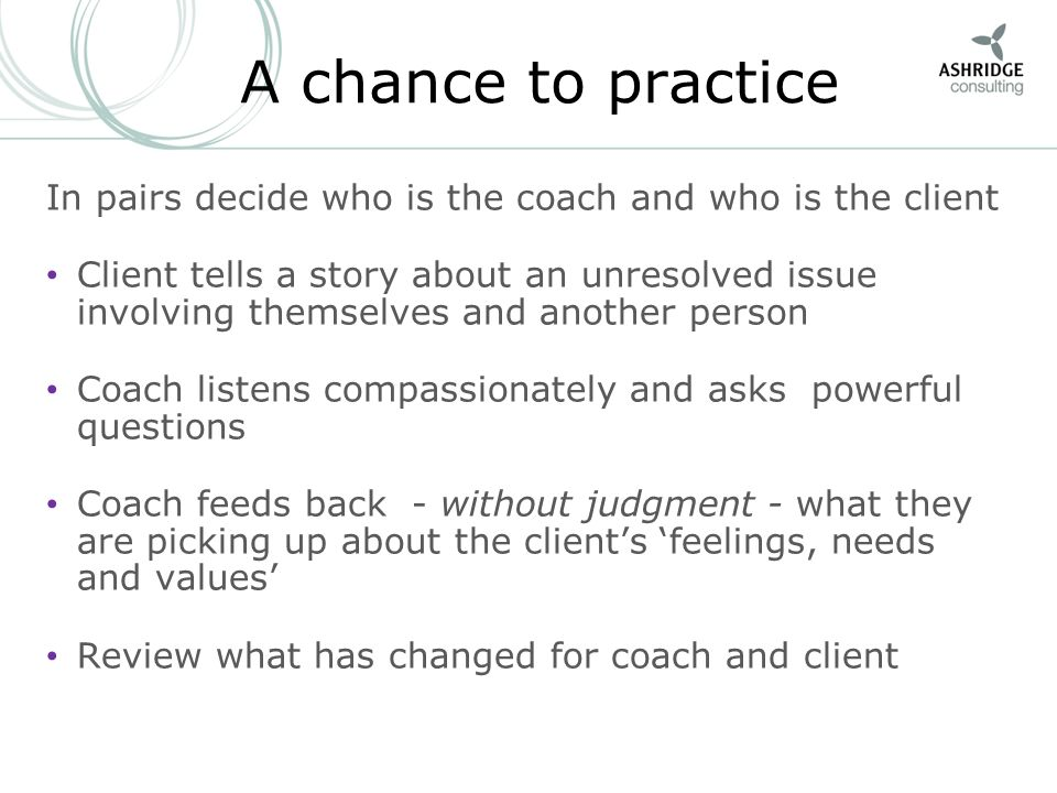 A chance to practice In pairs decide who is the coach and who is the client.