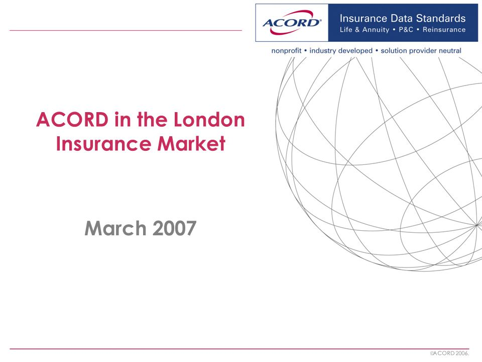 ACORD in the London Insurance Market