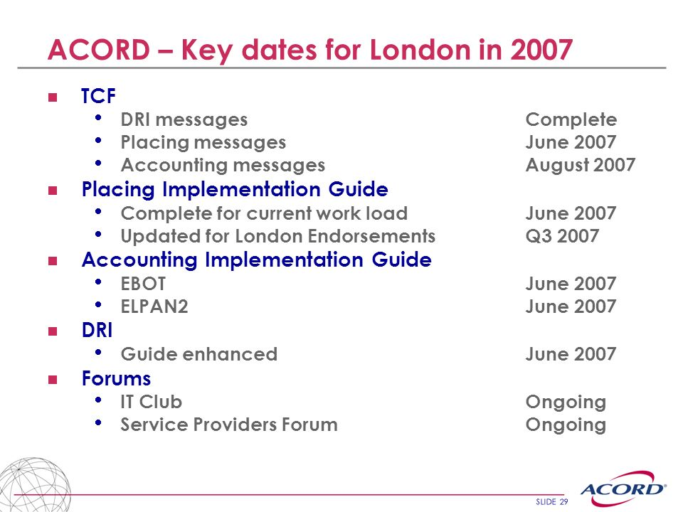 ACORD – Key dates for London in 2007