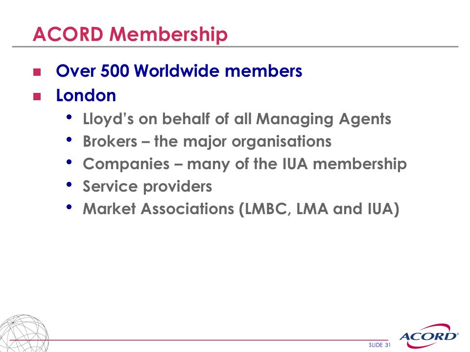 ACORD Membership Over 500 Worldwide members London