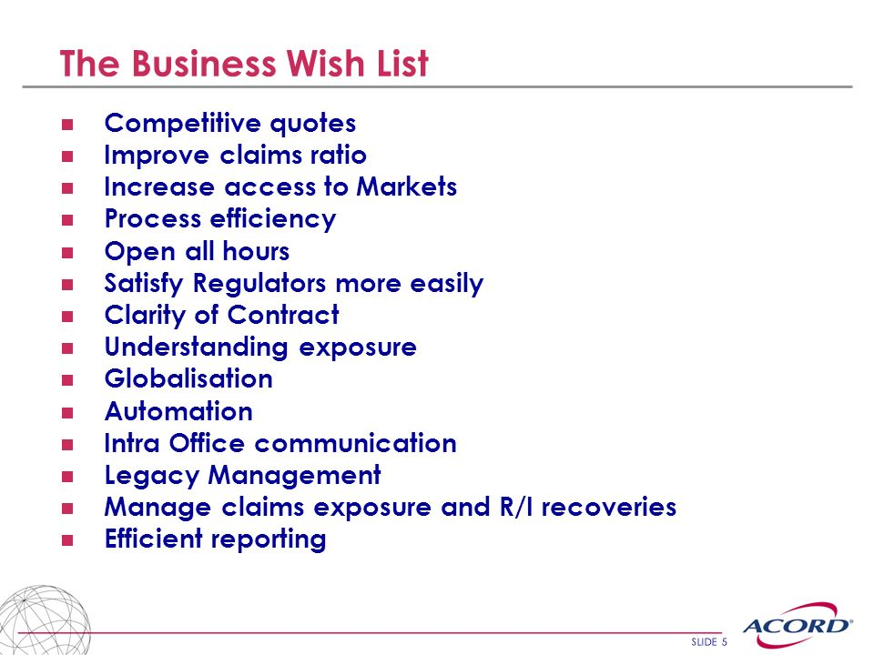 The Business Wish List Competitive quotes Improve claims ratio
