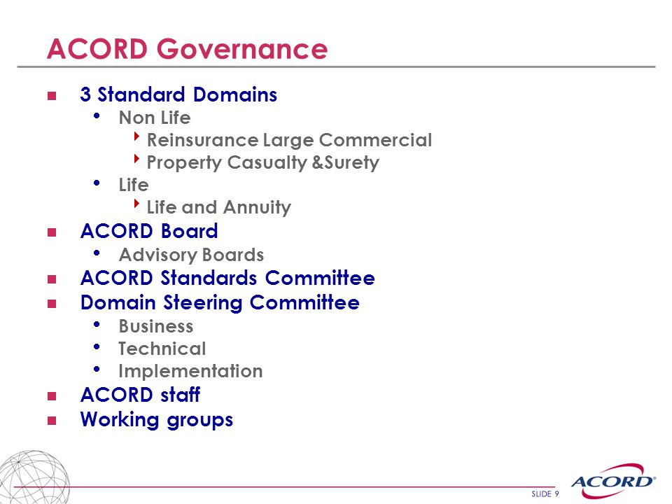 ACORD Governance 3 Standard Domains ACORD Board