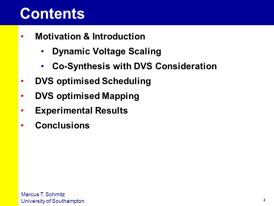 Contents Motivation & Introduction Dynamic Voltage Scaling