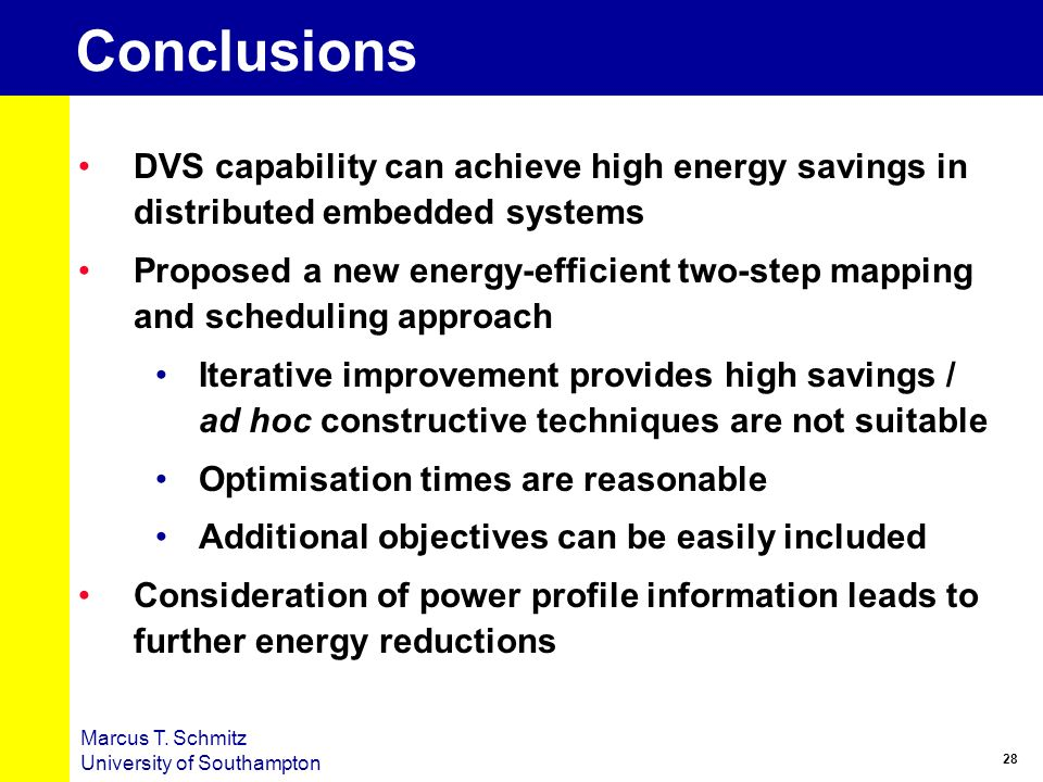 Conclusions DVS capability can achieve high energy savings in distributed embedded systems.