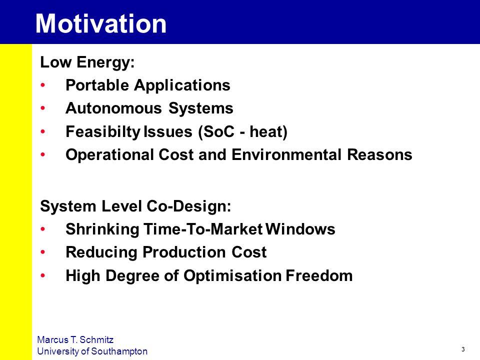 Motivation Low Energy: Portable Applications Autonomous Systems