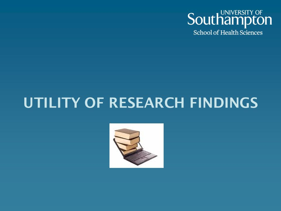 UTILITY OF RESEARCH FINDINGS