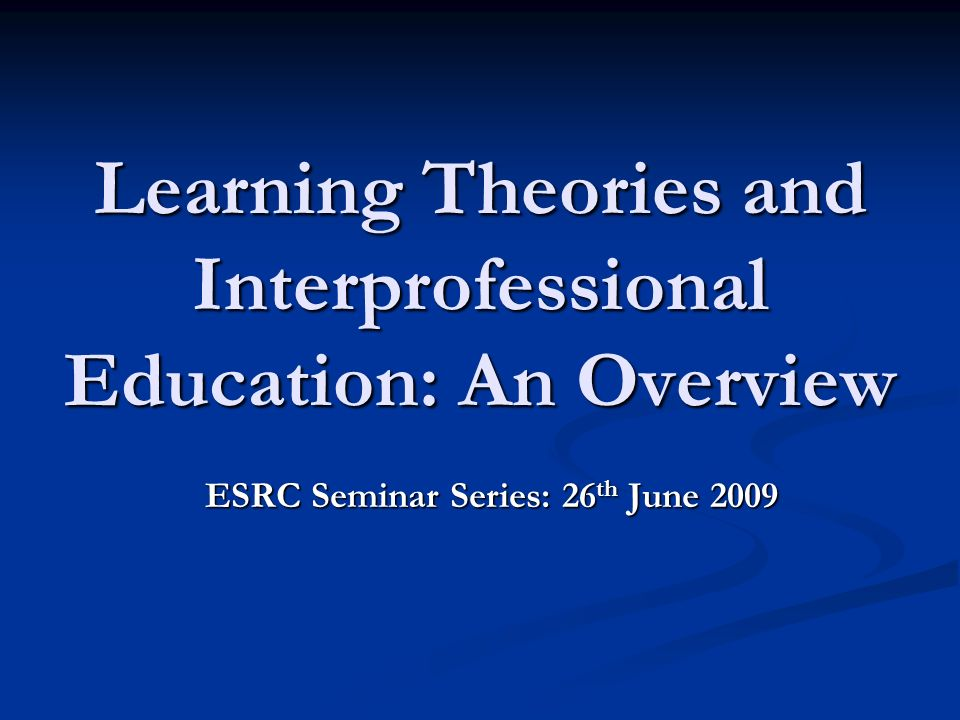 Learning Theories and Interprofessional Education: An Overview