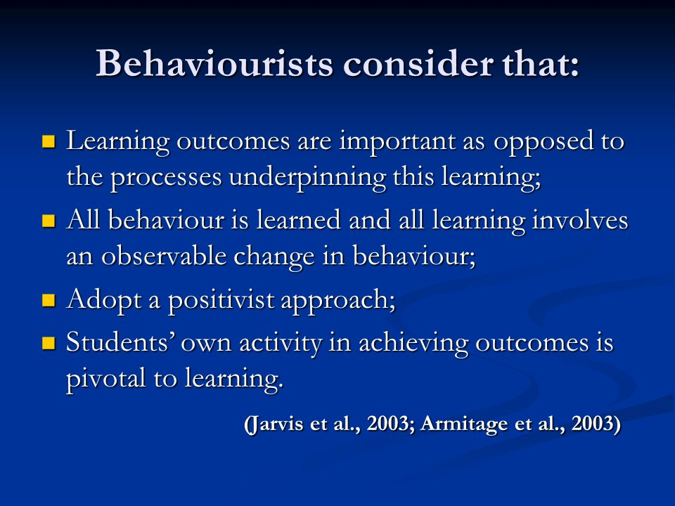 Behaviourists consider that: