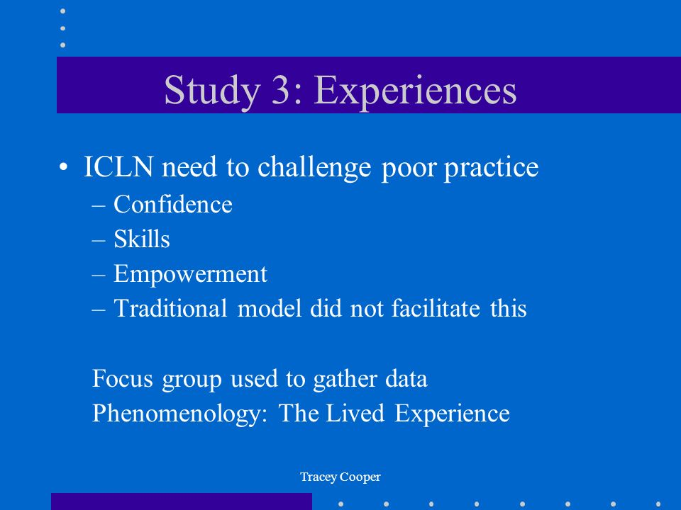 Study 3: Experiences ICLN need to challenge poor practice Confidence