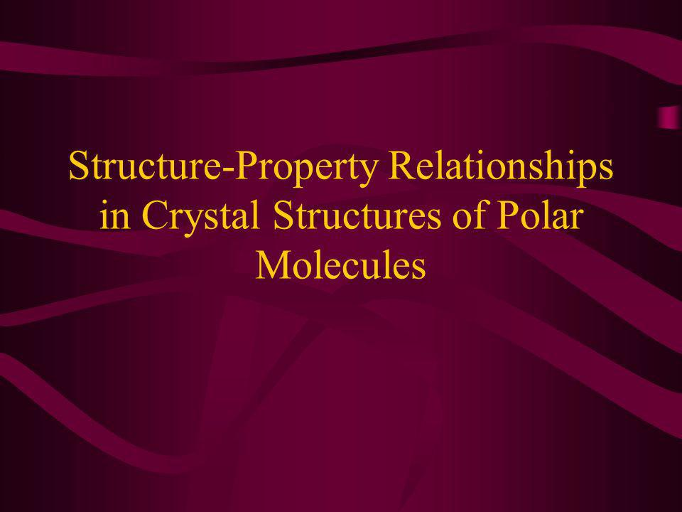 Structure-Property Relationships in Crystal Structures of Polar Molecules