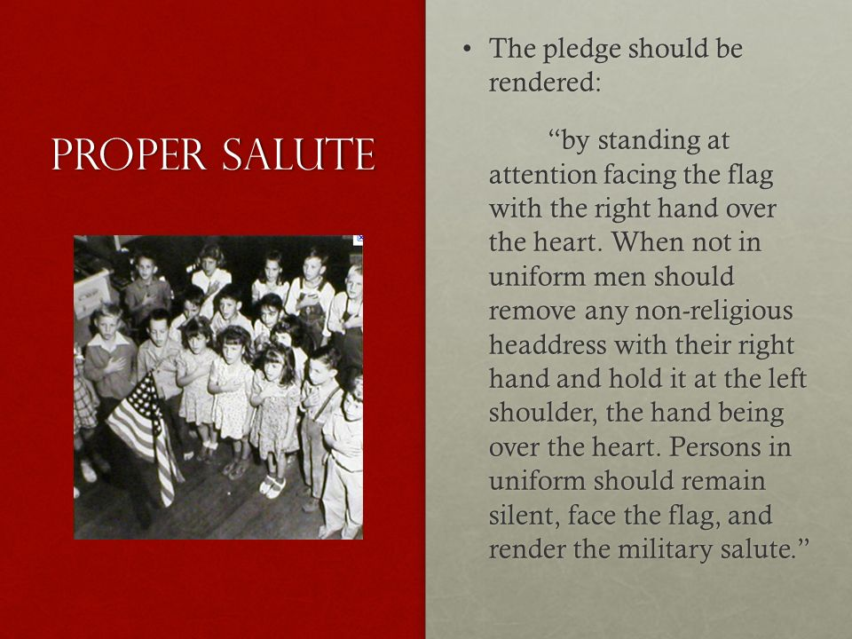 Proper Salute The pledge should be rendered: