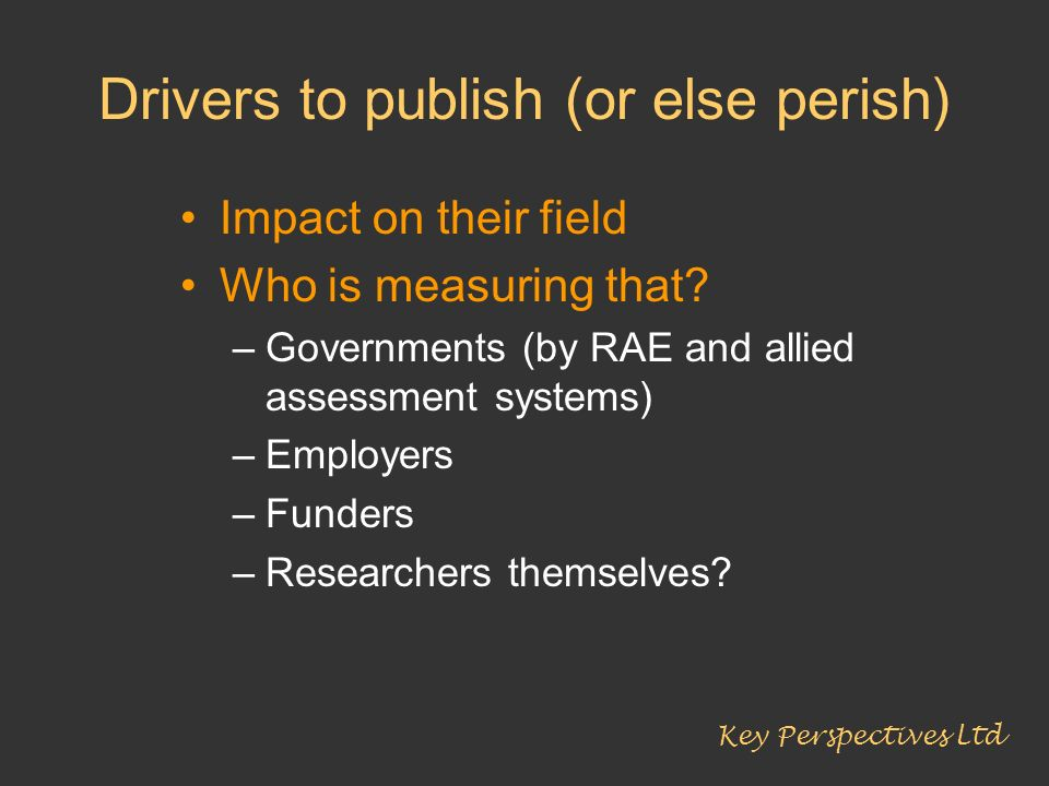Drivers to publish (or else perish)